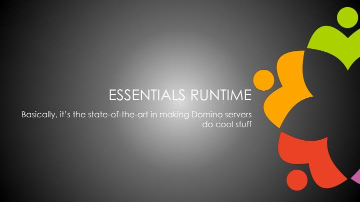 Essentials runtime