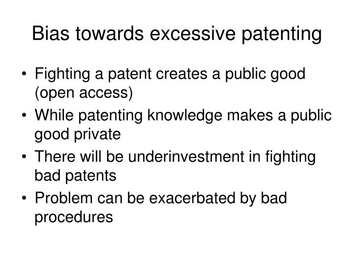 Bias towards excessive patenting