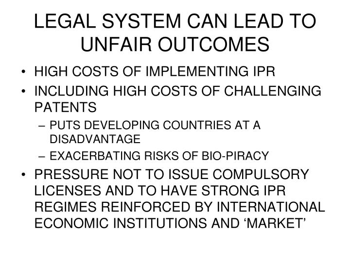 LEGAL SYSTEM CAN LEAD TO UNFAIR OUTCOMES
