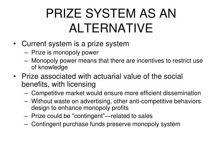 PRIZE SYSTEM AS AN ALTERNATIVE