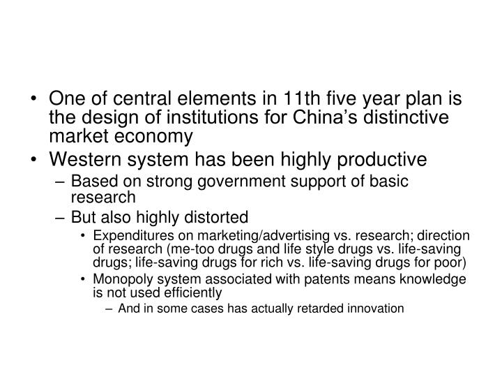 One of central elements in 11th five year plan is the design of institutions for China's distinctive market economy