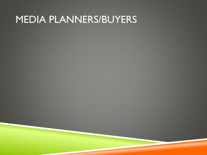 MEDIA PLANNERS/BUYERS