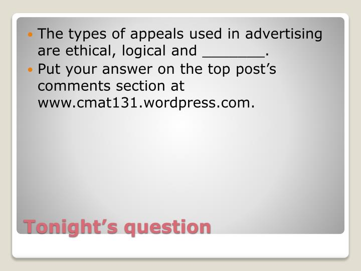 The types of appeals used in advertising are ethical, logical and _______.
