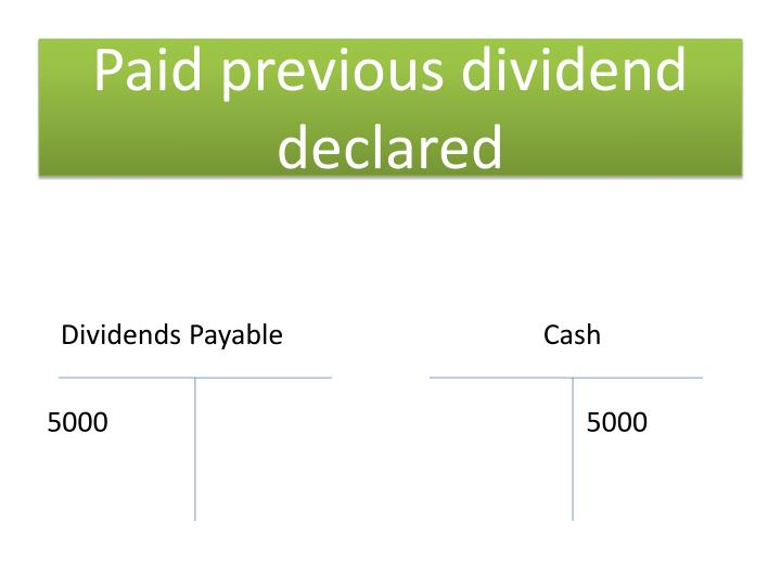 Paid previous dividend declared