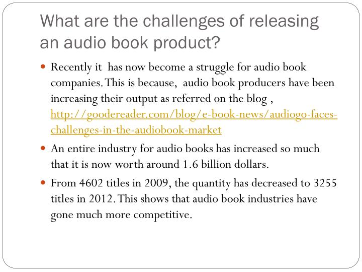 What are the challenges of releasing an audio book product?