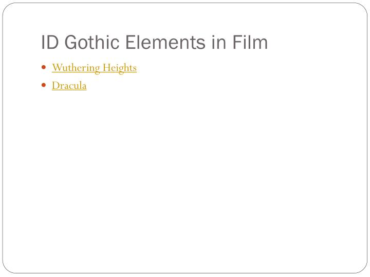ID Gothic Elements in Film