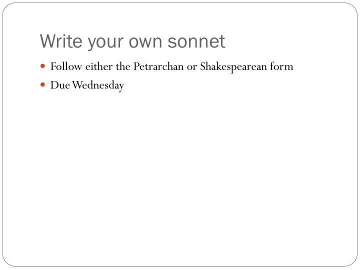 Write your own sonnet
