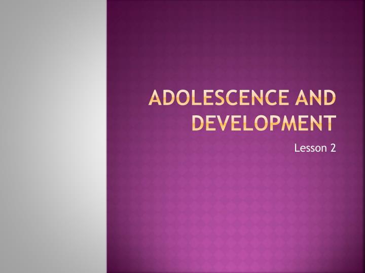 Adolescence and Development