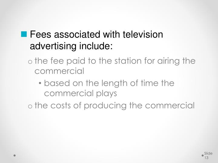 Fees associated with television advertising include: