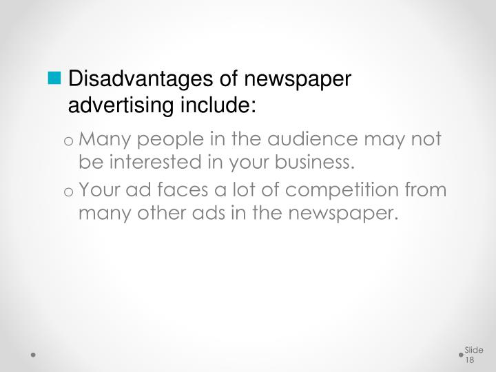 Disadvantages of newspaper advertising include: