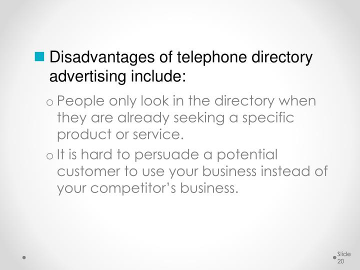 Disadvantages of telephone directory advertising include: