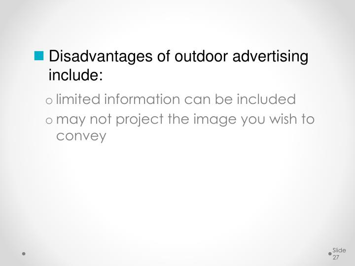 Disadvantages of outdoor advertising include: