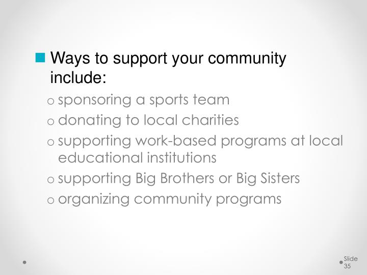 Ways to support your community include: