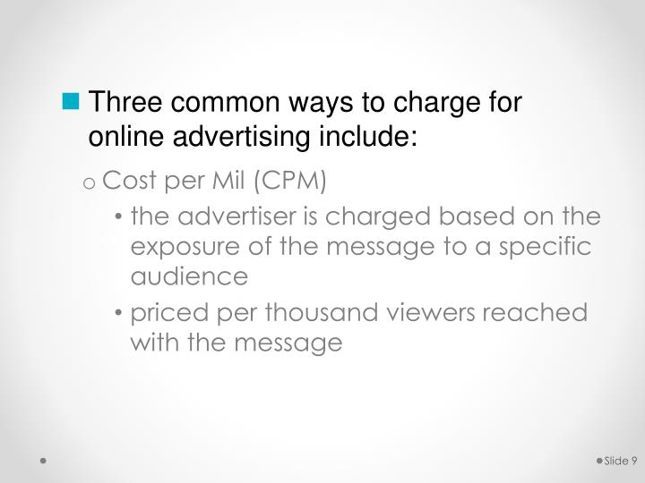 Three common ways to charge for online advertising include: