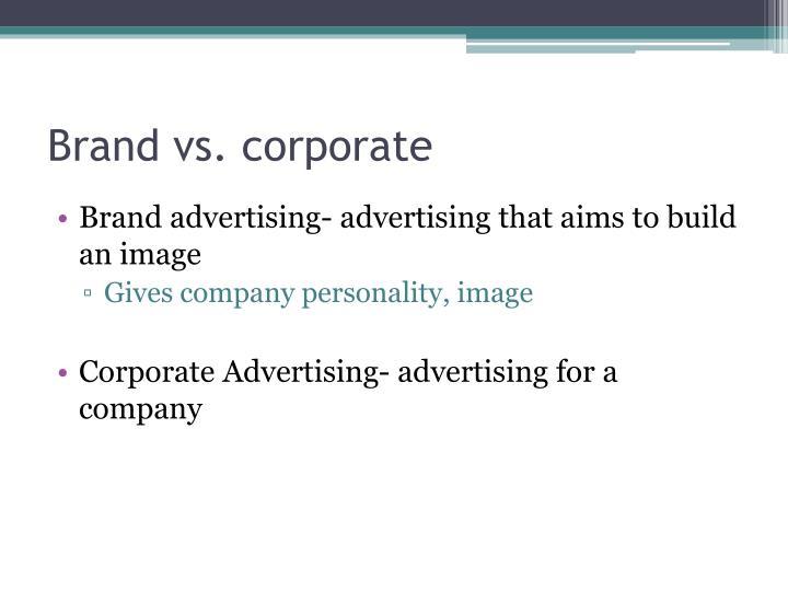 Brand vs. corporate