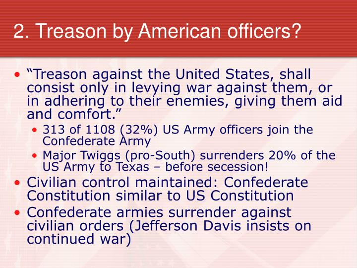 2. Treason by American officers?
