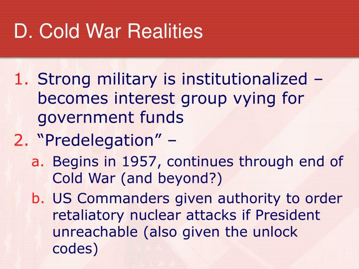 D. Cold War Realities