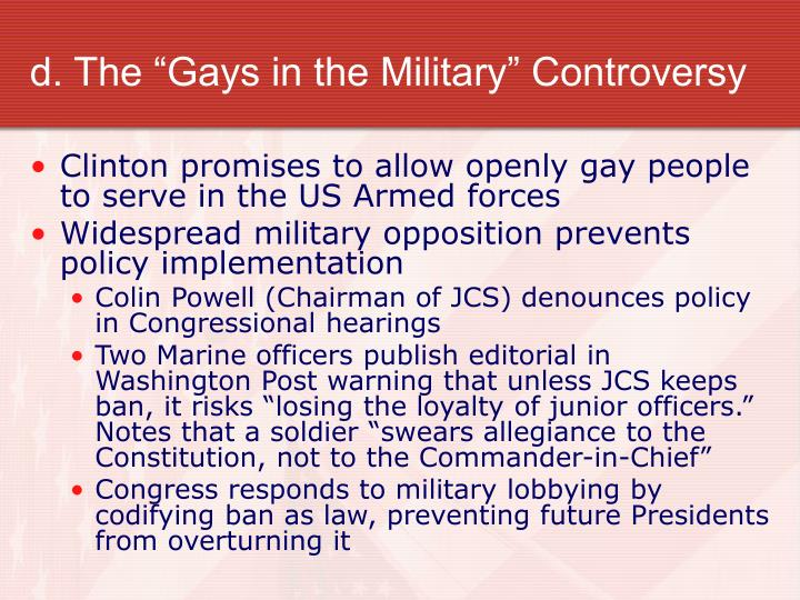 "d. The ""Gays in the Military"" Controversy"