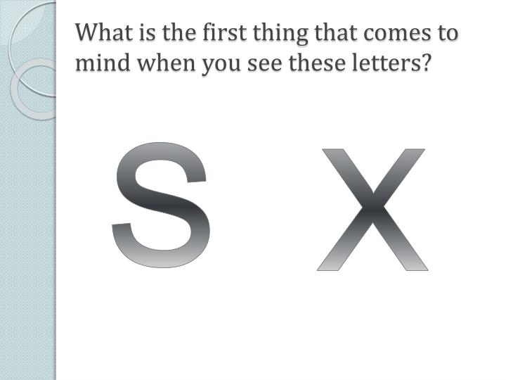 What is the first thing that comes to mind when you see these letters?