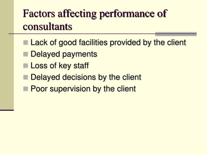 Factors affecting performance of consultants