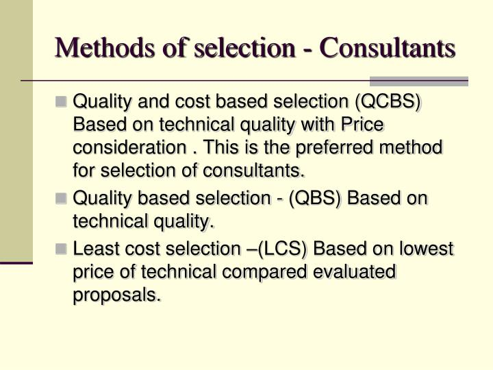 Methods of selection - Consultants