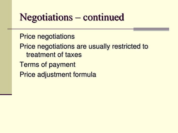 Negotiations – continued