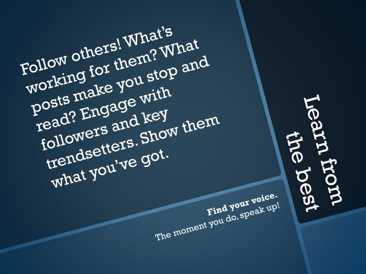 Follow others! What's working for
