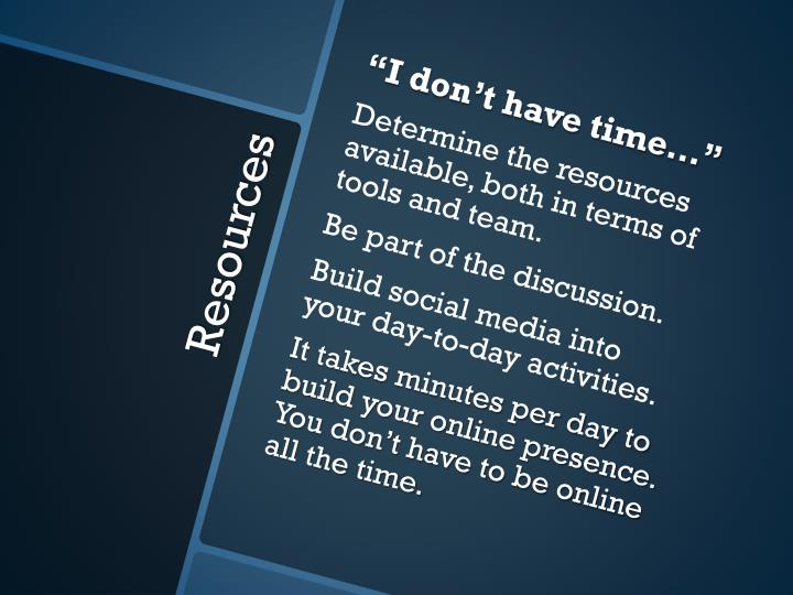"""""""I don't have time…"""""""