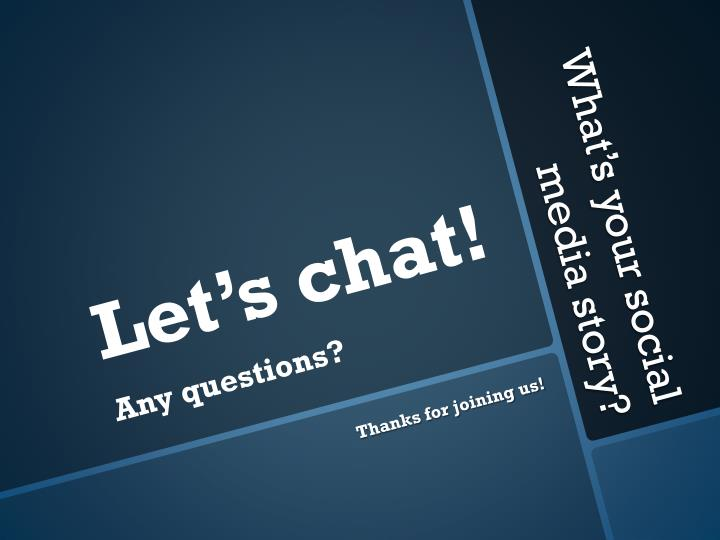 Let's chat!