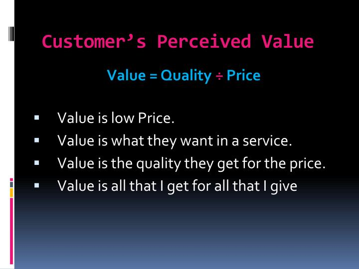 Customer's Perceived Value