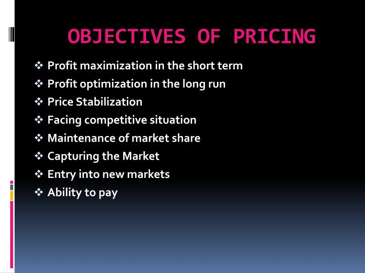 OBJECTIVES OF PRICING