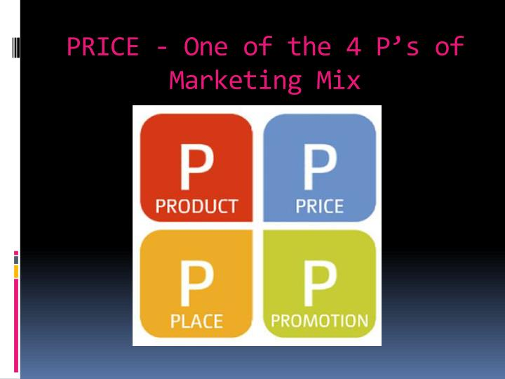 PRICE - One of the 4 P's of Marketing Mix