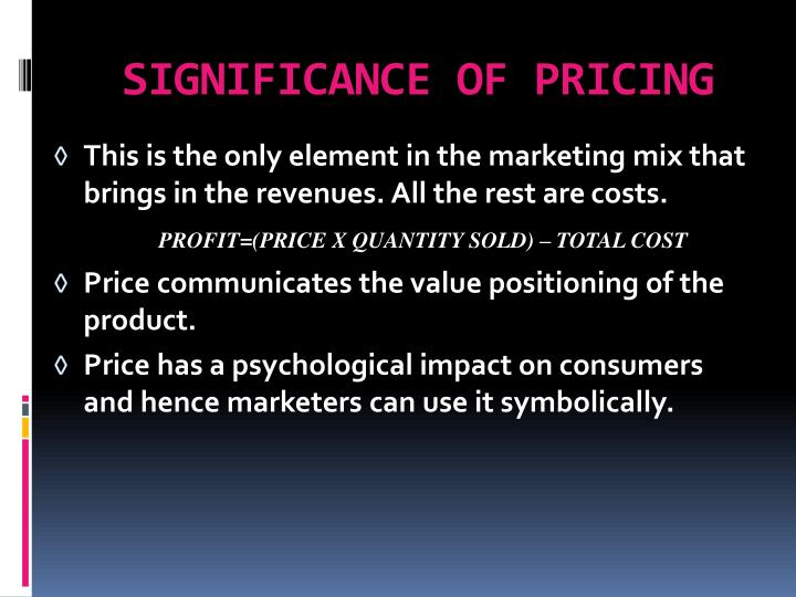 SIGNIFICANCE OF PRICING