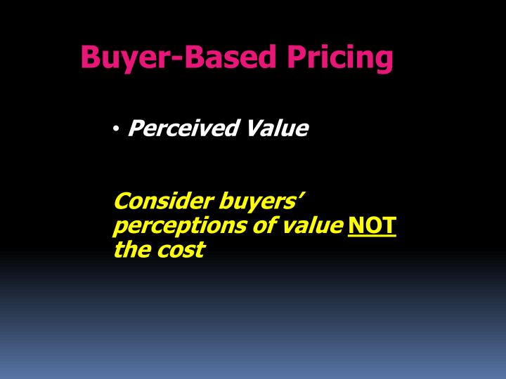 Buyer-Based Pricing