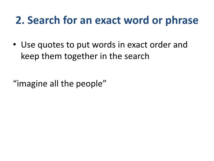 2. Search for an exact word or phrase
