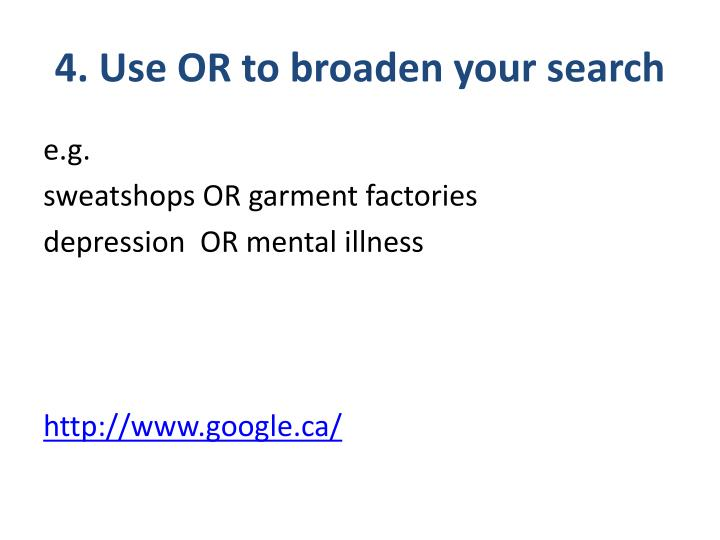 4. Use OR to broaden your search