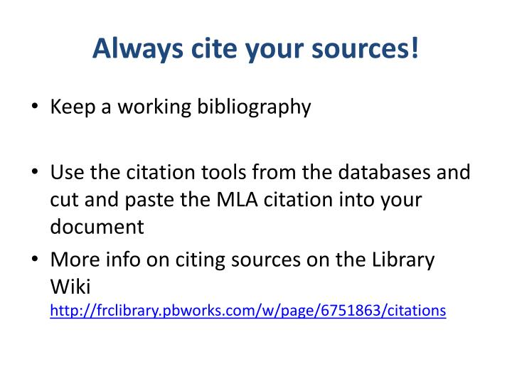 Always cite your sources!