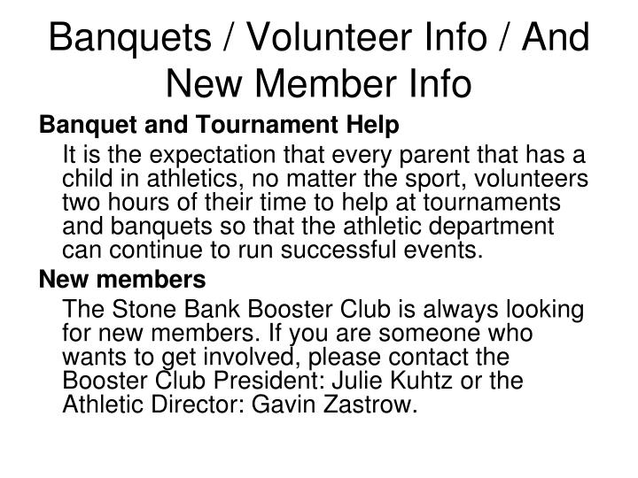 Banquets / Volunteer Info / And New Member Info