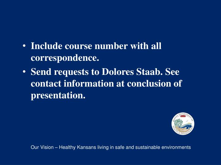 Include course number with all correspondence.
