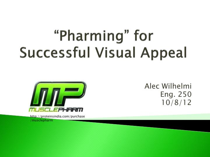 """Pharming"" for Successful Visual Appeal"
