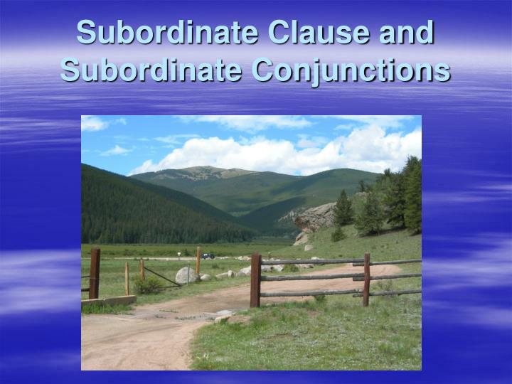 Subordinate clause and subordinate conjunctions