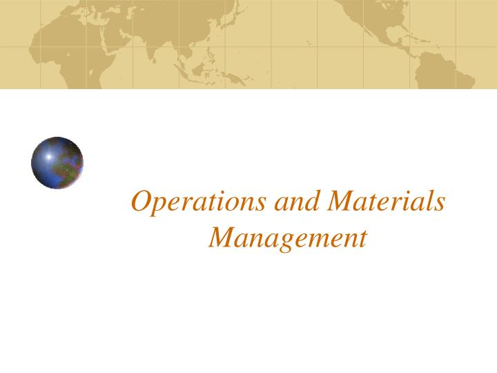 Operations and materials management