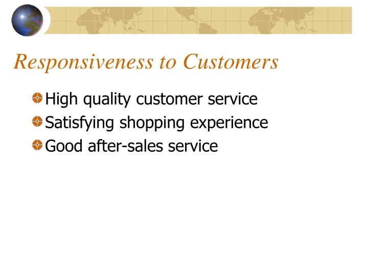 Responsiveness to Customers