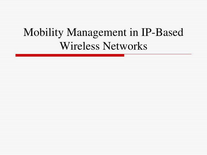 Mobility management in ip based wireless networks