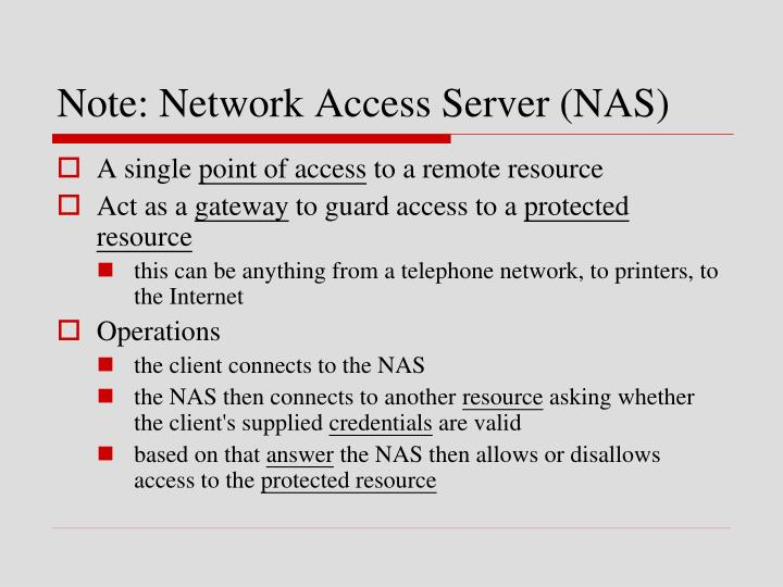 Note: Network Access Server (NAS)