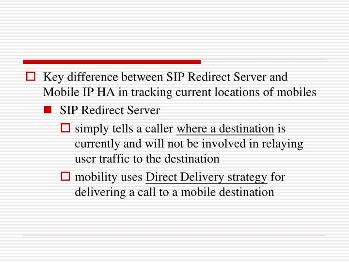 Key difference between SIP Redirect Server and Mobile IP HA in tracking current locations of mobiles