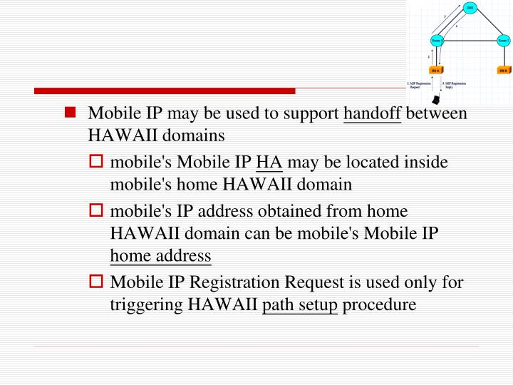 Mobile IP may be used to support