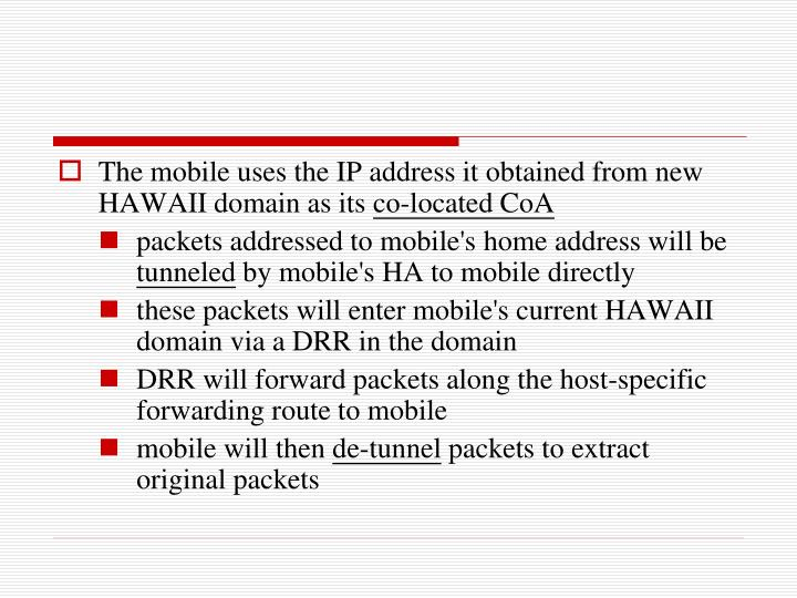 The mobile uses the IP address it obtained from new HAWAII domain as its