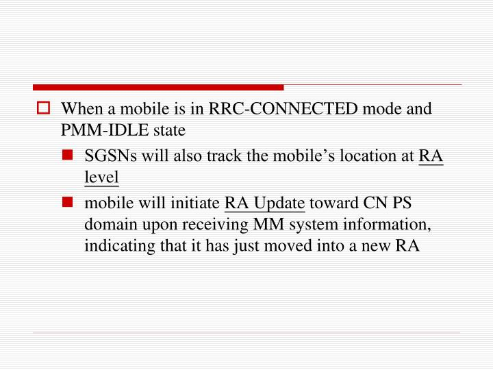 When a mobile is in RRC-CONNECTED mode and PMM-IDLE state