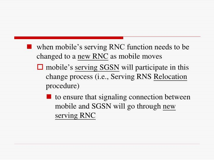 when mobile's serving RNC function needs to be changed to a